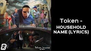 Token - Household Name Lyrics