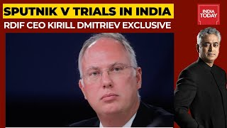 RDIF CEO Kirill Dmitriev Exclusive On Sputnik V Vaccine Trials In India | News Today With Rajdeep