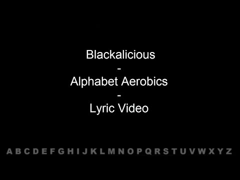Blackalicious - Alphabet Aerobics - Lyric Video