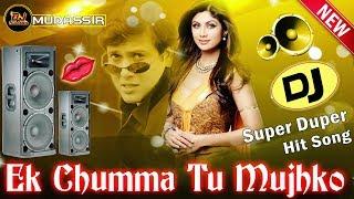 Ek chumma tu mujhko udhar de dj remix ( super hit song ) old hindi - mudassir