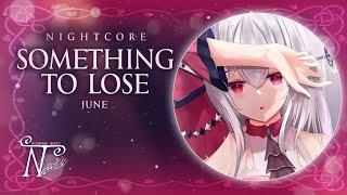 Nightcore - Something To Lose (Lyrics)