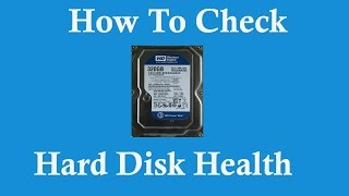 How to check hard disk health