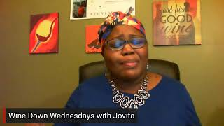 Wine Down Wednesdays with Jovita - Refuse to be silenced!