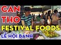 Can Tho Vietnam| Travel Cantho | Mekong Delta Vietnam | Festival Foods Can Tho Vietnam