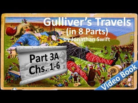 Part 3-A - Gulliver's Travels Audiobook by Jonathan Swift (Chs 01-06)