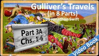 Part 3-A - Gulliver's Travels Audiobook by Jonathan Swift (Chs 01-06)(, 2011-07-13T14:57:01.000Z)