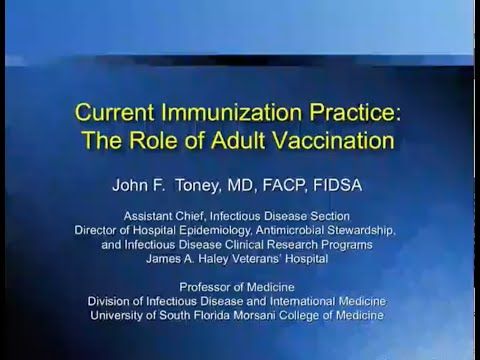 Current Immunization Practice: The Role Of Adult Vaccination -- John Toney, MD