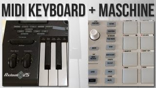 Tutorial: Using a MIDI Keyboard with Maschine
