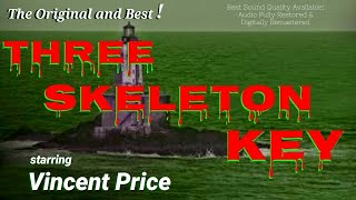 "Original ""THREE SKELETON KEY"" [remastered audio] starring VINCENT PRICE • Famous Radio Horror"