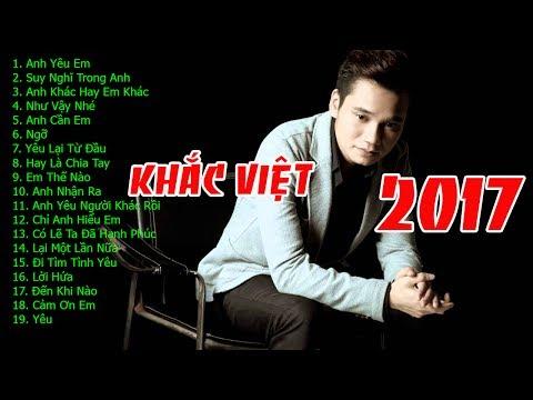 Những bài hát hay của Khắc Việt 2017