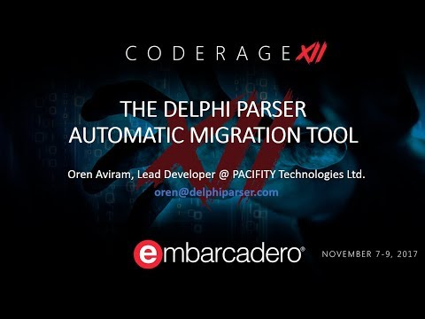 The Delphi Parser Automatic Migration Tool Session on Embarcadero's CodeRage XII, November 2017