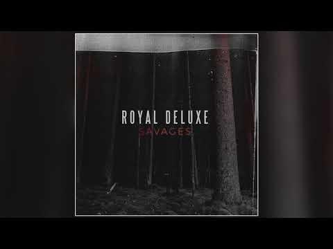 Download Royal Deluxe - Savages  Audio Mp4 baru