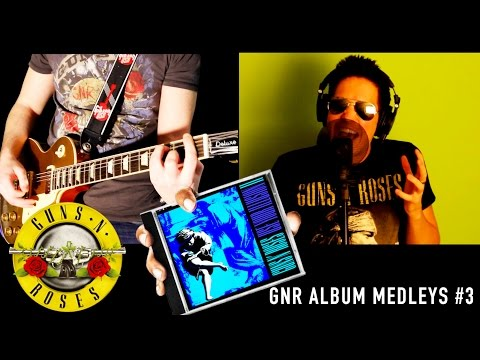 GNR Album Medleys – Use Your Illusion II – Series Three