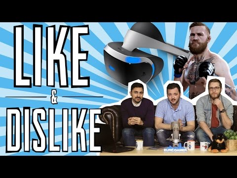 LIKE & DISLIKE: PlayStation VR, UFC 2, The Division, fallas...