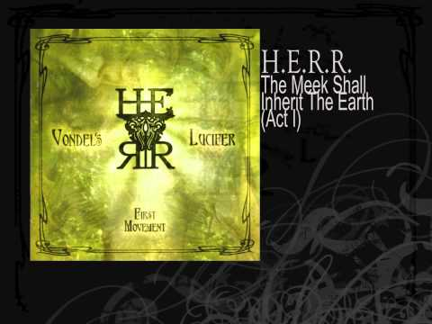 H.E.R.R. | The Meek Shall Inherit The Earth (Act I)