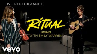 Смотреть клип Ritual, Emily Warren - Using | Live