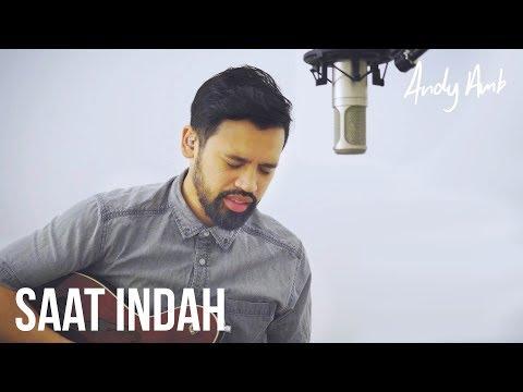 Saat Indah (Cover) By Andy Ambarita