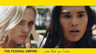 Смотреть клип The Federal Empire - I Never Liked Your Friends