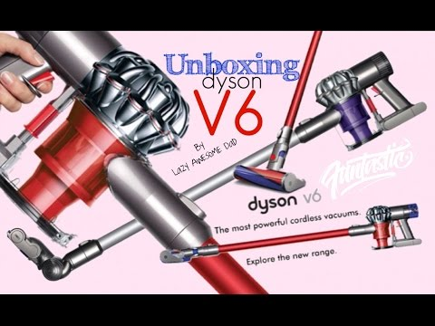Unboxing Dyson V6 The most powerful cordless Vacuum Cleaner Animal Motorhead Absolute Fluffy not V8