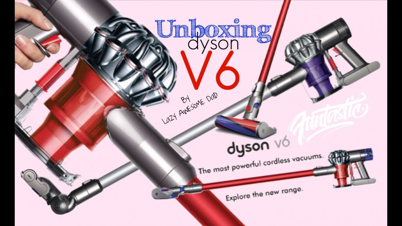 Unboxing Dyson V6 The Most Powerful Cordless Vacuum