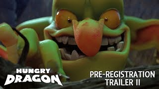 Hungry Dragon™ | Pre-registration Trailer #2