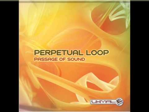 Perpetual Loop - Passage Of Sound (2013)