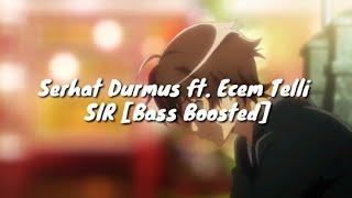 Serhat Durmus ft. Ecem Telli - Sir [Bass Boosted][Lyrics]