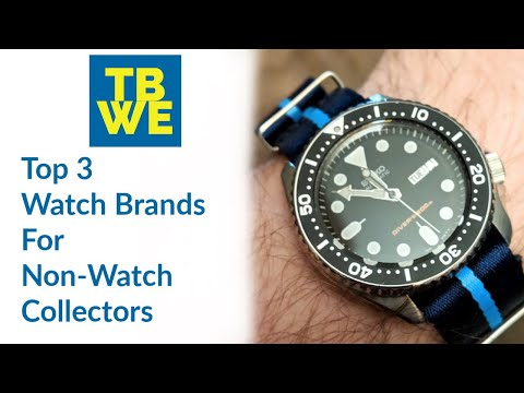 My Top 3 Watch Brands for Non-Watch Collectors