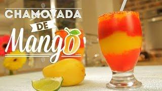 ¿cómo Preparar Chamoyada De Mango? - Cocina Fresca