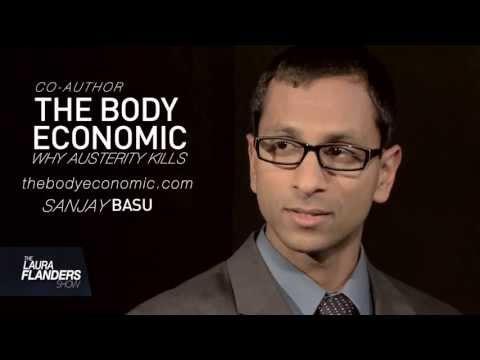 Sanjay Basu Explains Why Austerity Kills