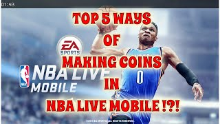 TOP 5 WAYS OF MAKING COINS IN NBA LIVE MOBILE !?!