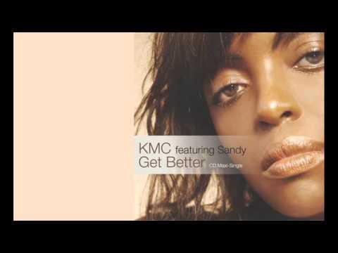 KMC feat. Sandy - Get Better