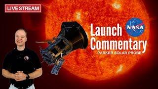 Parker Solar Probe 🔴 Live Launch Commentary | ULA Delta IV Heavy