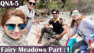 QNA#5 Part 1- Hiking to Fairy Meadows | Nanga Parbat View Pakistan #MRNOMAN