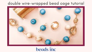 Fancy Double Wire-Wrapped Bead Cage Tutorial for Jewelry Making