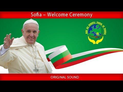 Pope Francis - Sofia – Welcome Ceremony 2019-05-05