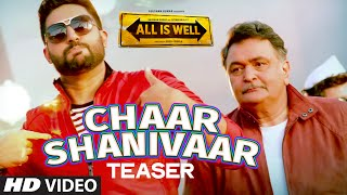 'Chaar Shanivaar' Song TEASER | All Is Well | T-Series