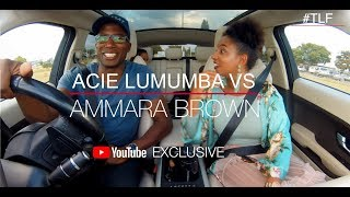 TLFDrive Ep 11 |Ammara Brown meets Acie Lumumba (support🙏🏽 with a like/comment/subscribe)