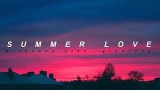 princesa alba, gianluca | summer love (letra/lyrics)