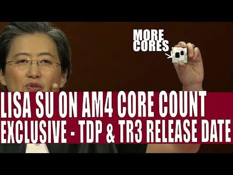Lisa Su Teases Ryzen Core Count & EXCLUSIVE Zen 2 Info On Clocks & ThreadRipper 3 Release Date