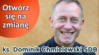 ks. Dominik Chmielewski SDB - Nie bój się zmiany!