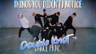 THINGS YOU DID(N'T) NOTICE in Double Knot Dance Prac. / Stray Kids