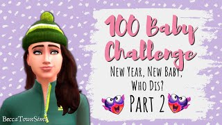 🎉 New Year, New Baby, Who Dis? 🎉 | 100 BABY CHALLENGE (SIMS 4): Funfetti Season 1, Episode 2