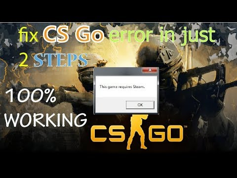 How To Fix CS Go Error - The Game Requires Steam  100% Solved !!! |Counter Strike Offensive Problems