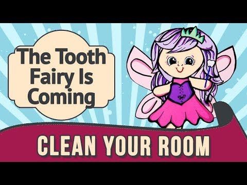 Why the Tooth Fairy needs your room to be tidy.