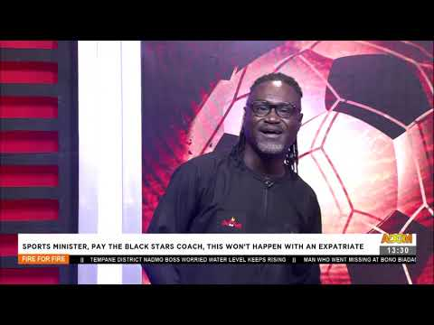 Sports Minister, Pay The Black Stars Coach, This Won't Happen with An Expatriate - AdomTV (24-8-21)