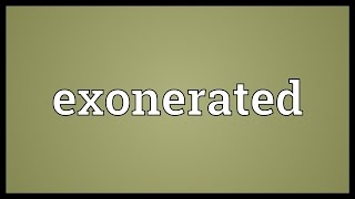 Exonerated Meaning
