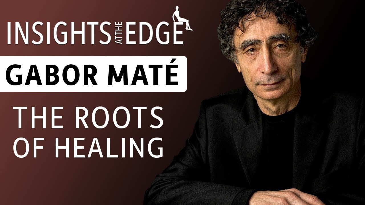 lowest discount 2018 sneakers many fashionable Gabor Maté - The Roots of Healing