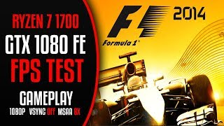 F1 2014 | Ryzen 7 1700 + GTX 1080 FE | FULL HD | MAX Settings | FPS TEST