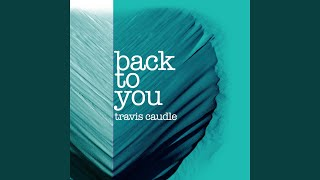 Watch Travis Caudle Back To You video